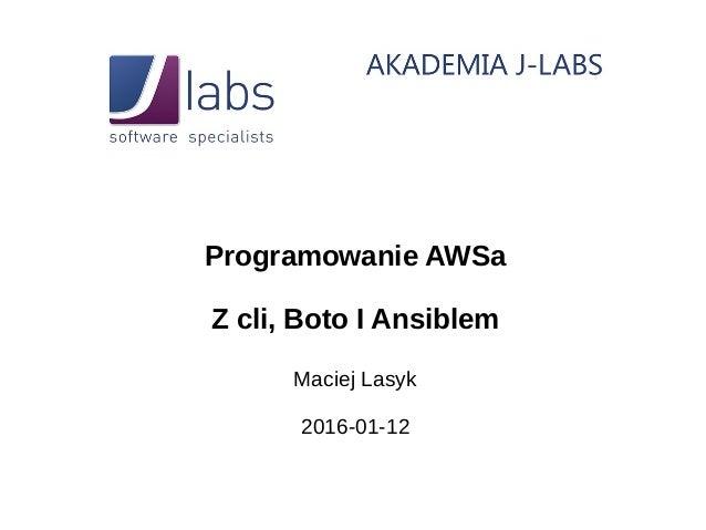 Programowanie AWSa z CLI, boto, Ansiblem i libcloudem