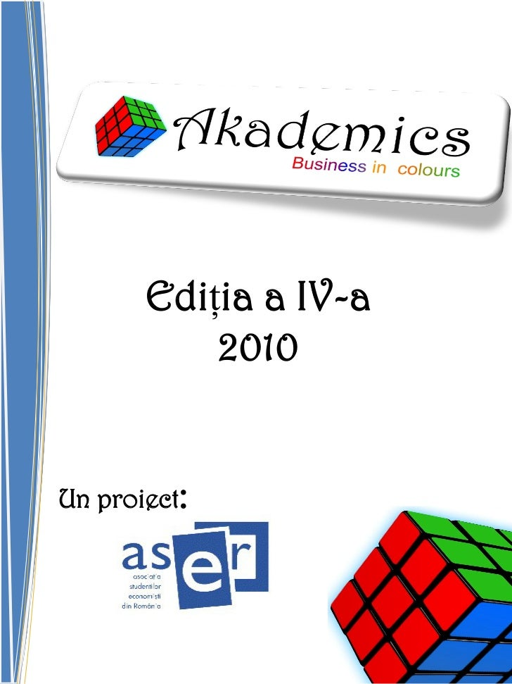 Ediția a IV-a           2010Un proiect: