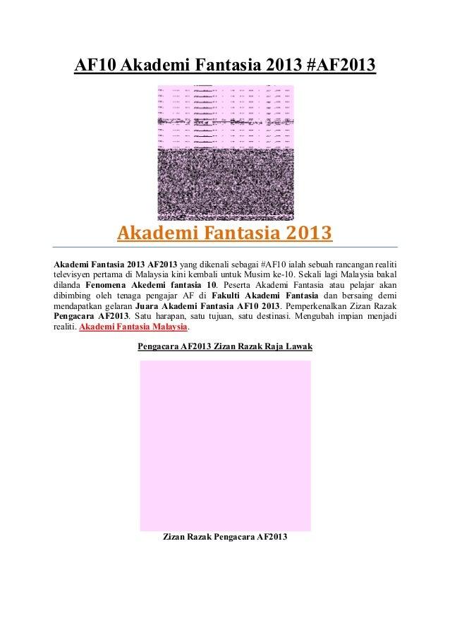 AF10 Akademi Fantasia 2013 #AF2013 Akademi Fantasia 2013 Akademi Fantasia 2013 AF2013 yang dikenali sebagai #AF10 ialah se...