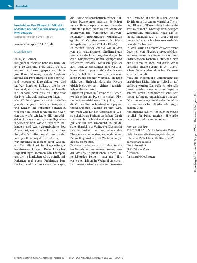 Leserbrief zu: Van Minnen J.H. Editorial: Gedanken über die Akademisierung in der Physiotherapie Manuelle Therapie 2011; 1...