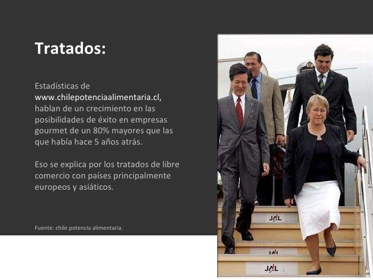 Tratados: Estadísticas de  www.chilepotenciaalimentaria.cl,  hablan de un crecimiento en las posibilidades de éxito en emp...