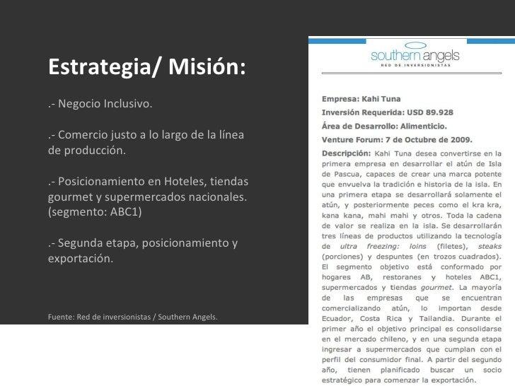 Estrategia/ Misión: .- Negocio Inclusivo. .- Comercio justo a lo largo de la línea de producción. .- Posicionamiento en Ho...