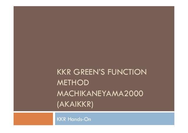 KKR GREEN'S FUNCTION METHOD MACHIKANEYAMA2000 (AKAIKKR) KKR Hands-On