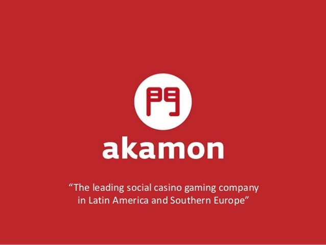 """""""The leading social casino gaming company in Latin America and Southern Europe"""""""