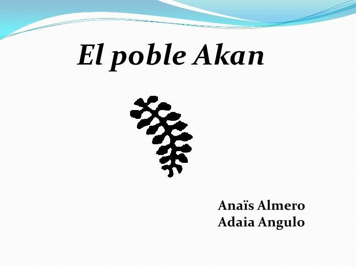 El poble Akan         Anaïs Almero         Adaia Angulo