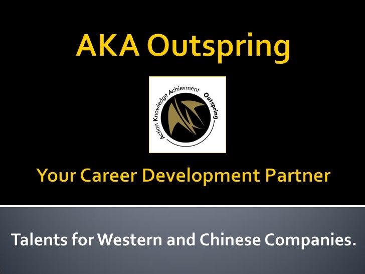 Talents for Western and Chinese Companies.