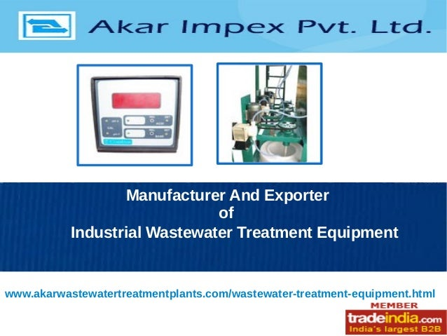 Manufacturer And Exporter of Industrial Wastewater Treatment Equipment www.akarwastewatertreatmentplants.com/wastewater-tr...