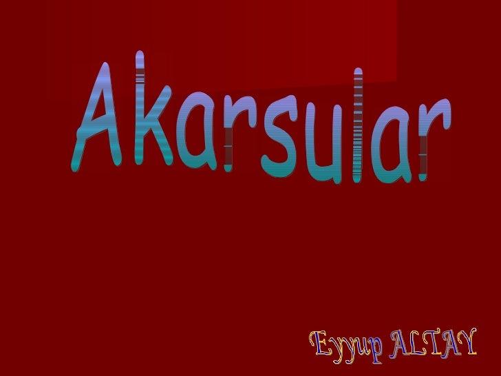 Akarsular Eyyup ALTAY