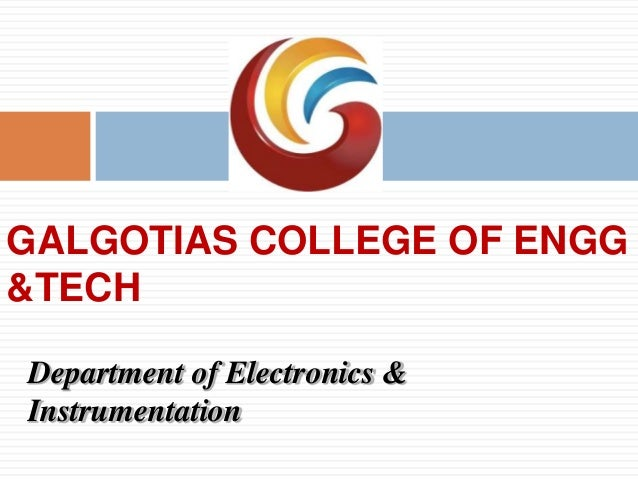 GALGOTIAS COLLEGE OF ENGG &TECH Department of Electronics & Instrumentation