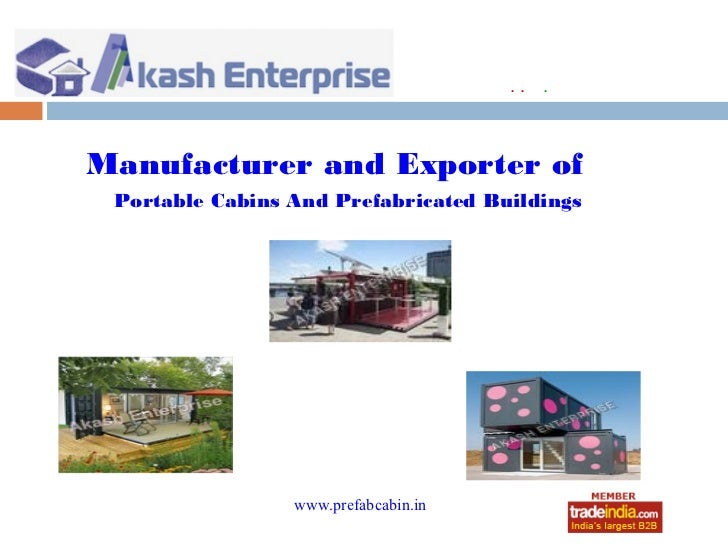 .. .Manufacturer and Exporter of Portable Cabins And Prefabricated Buildings                 www.prefabcabin.in           ...
