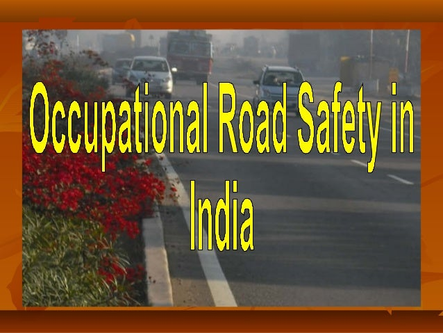 """Health of the Nation is more important    than the wealth of the Nation""   Road safety is a major public health concern...."