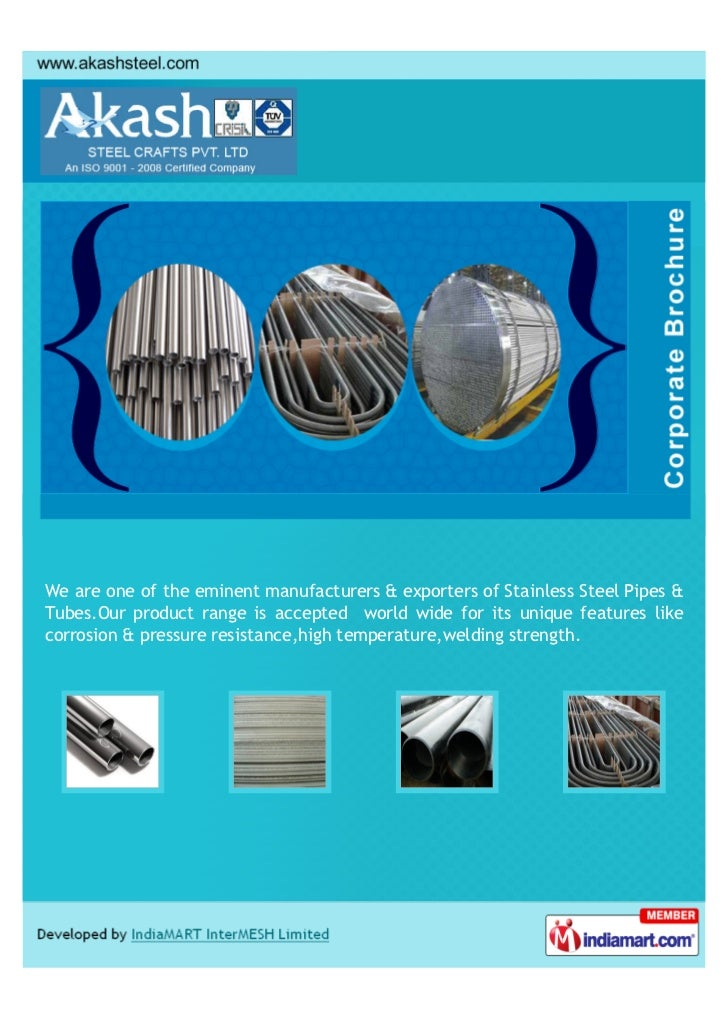 We are one of the eminent manufacturers & exporters of Stainless Steel Pipes &Tubes.Our product range is accepted world wi...