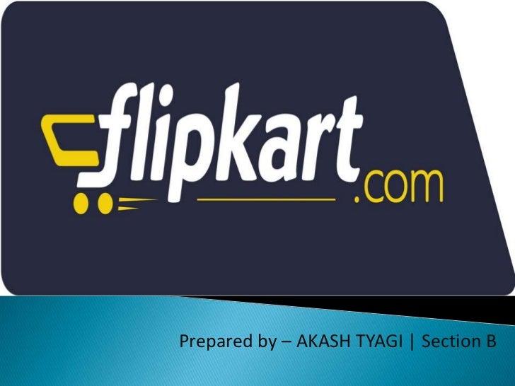 Prepared by – AKASH TYAGI | Section B
