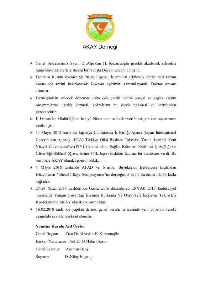 AKAY Derneği  Genel Sekreterimiz Sayın Dr.Alpaslan H. Kuzucuoğlu gerekli akademik işlemleri tamamlayarak afetlere ilişkin...