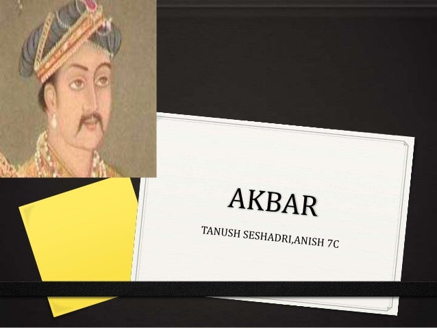 akbar s full life great for students of grade  akbar 1556 1605 0is regarded as one of the greatest rulers of