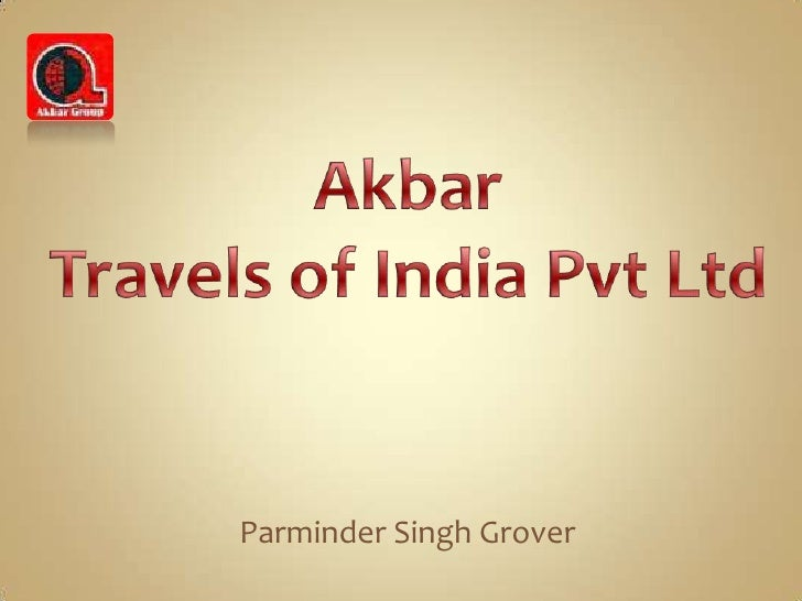 AkbarTravels of India Pvt Ltd<br />Parminder Singh Grover<br />
