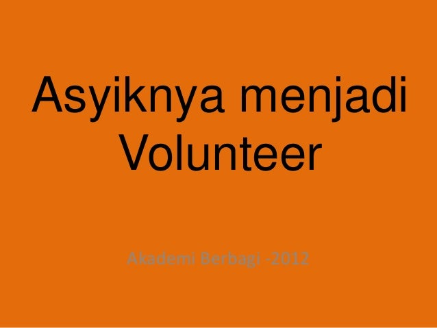 Asyiknya menjadi Volunteer Akademi Berbagi -2012