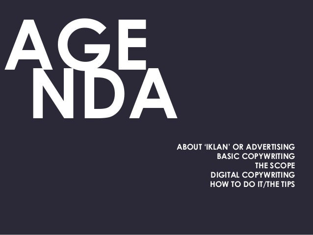 """AGE ABOUT """"IKLAN"""" OR ADVERTISING BASIC COPYWRITING THE SCOPE DIGITAL COPYWRITING HOW TO DO IT/THE TIPS NDA"""
