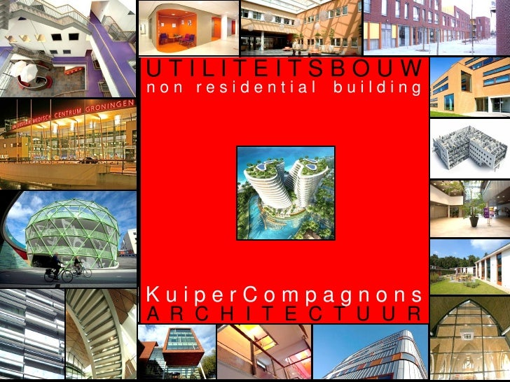 UTILITEITSBOUWnon residential          building         2   0   1   0KuiperCompagnonsA U I C EH C T M PC G NU U SRKR P RI ...