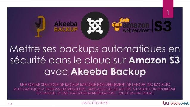 Mettre ses backups automatiques en sécurité dans le cloud sur Amazon S3 avec Akeeba Backup UNE BONNE STRATÉGIE DE BACKUP I...