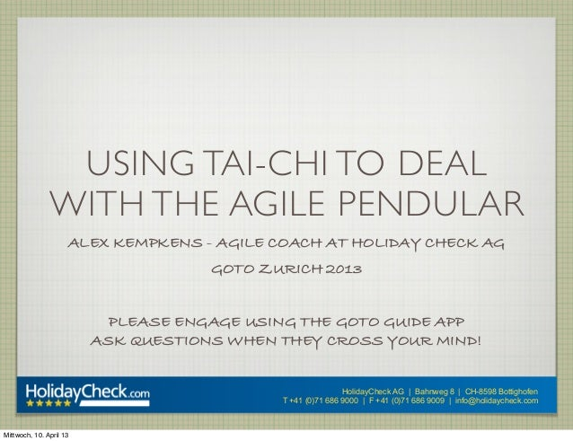 USING TAI-CHI TO DEAL               WITH THE AGILE PENDULAR                     ALEX KEMPKENS - AGILE COACH AT HOLIDAY CHE...