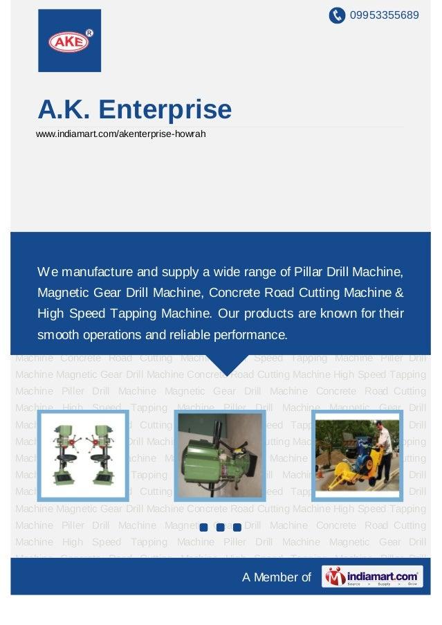09953355689    A.K. Enterprise    www.indiamart.com/akenterprise-howrahPiller Drill Machine Magnetic Gear Drill Machine Co...