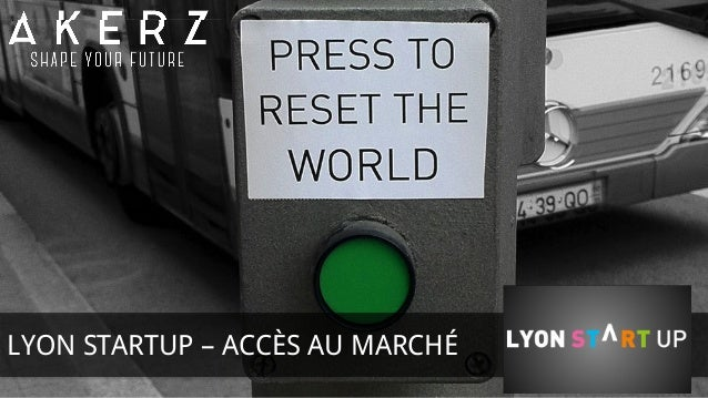 LYON STARTUP – ACCÈS AU MARCHÉ