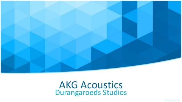 AKG Acoustics Durangaroeds Studios