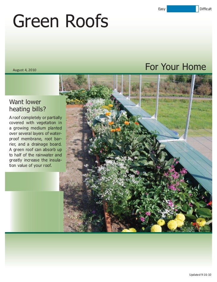 Easy          Difficult  Green Roofs  August 4, 2010                 For Your HomeWant lowerheating bills?A roof completely...