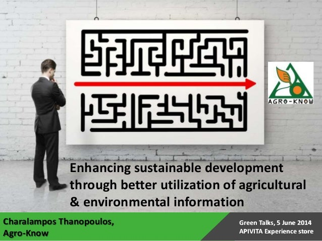 Enhancing sustainable development through better utilization of agricultural & environmental information Green Talks, 5 Ju...
