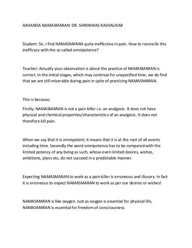 AKHANDA NAMASMARAN: DR. SHRINIWAS KASHALIKAR Student: Sir, I find NAMASMARAN quite ineffective in pain. How to reconcile t...