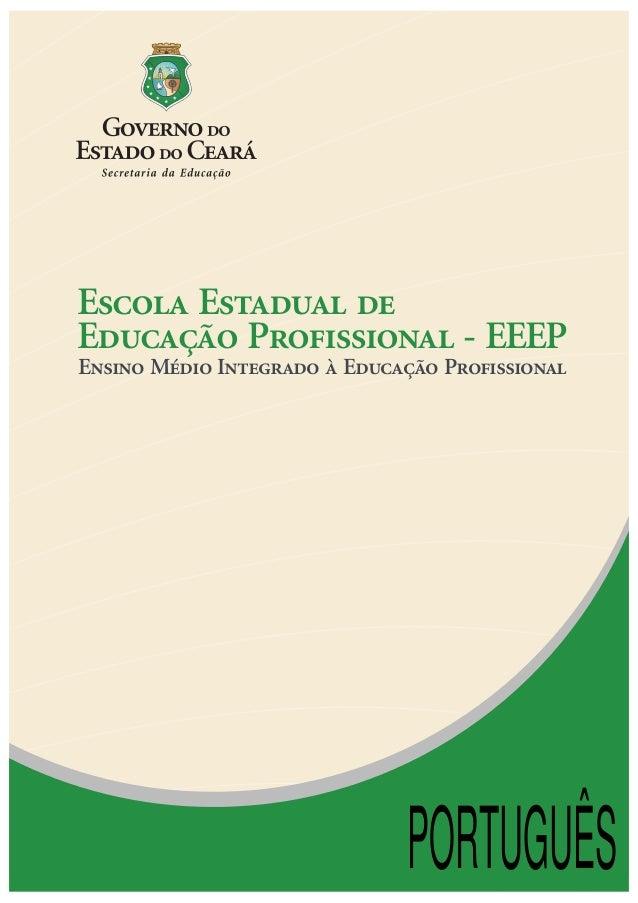 Escola Estadual de Educação Profissional - EEEP Ensino Médio Integrado à Educação Profissional PORTUGUÊS