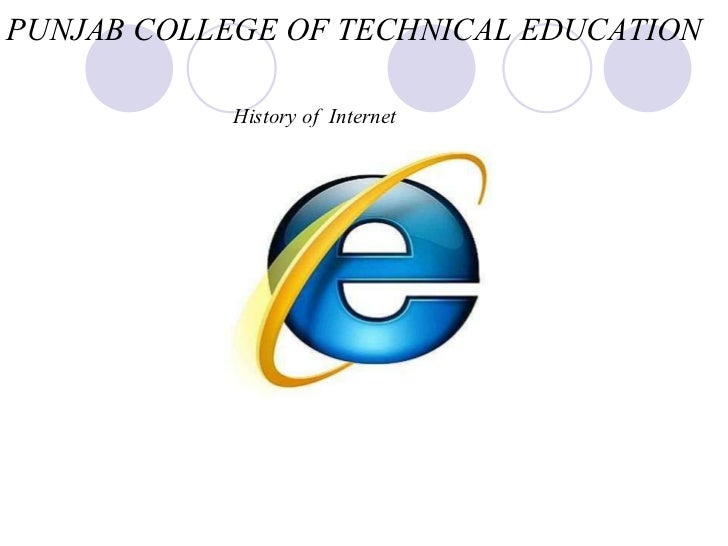 History of  Internet PUNJAB COLLEGE OF TECHNICAL EDUCATION