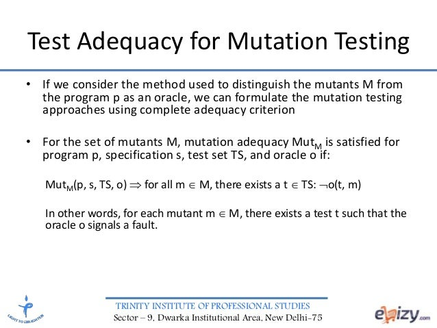 mutation testing by using formal method The experiment shows that our method of specification mutation testing is  effective to detect the  y jia, m harmanconstructing subtle faults using  higher order mutation testing  f belli, m beyazita formal framework for  mutation testing.