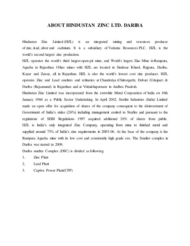 hindustan zinc limited debari limited summer internship report A report on summer training undertaken at hindustan zinc limited, debari contents about the company history of the company sections in hzl power requirement organizational chart basic.