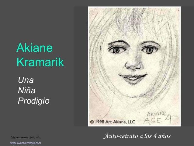 Akiane Kramarik Una Niña Prodigio  Colabora con esta distribución:  www.AvanzaPorMas.com  Auto-retrato a los 4 años