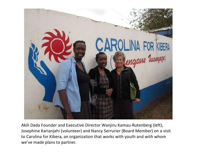 <ul><li>Akili Dada Founder and Executive Director Wanjiru Kamau-Rutenberg (left), Josephine Karianjahi (volunteer) and Nan...