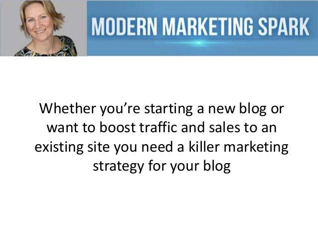 A Killer Marketing Strategy For Your Blog Slide 3