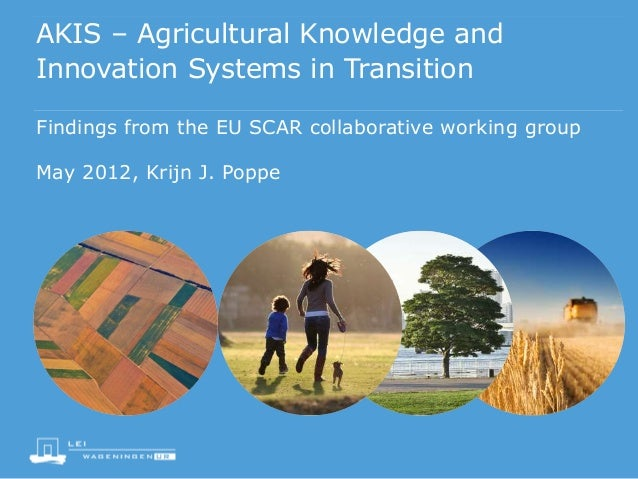 AKIS – Agricultural Knowledge and Innovation Systems in Transition Findings from the EU SCAR collaborative working group  ...