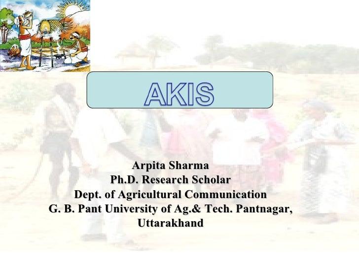 Arpita Sharma            Ph.D. Research Scholar     Dept. of Agricultural CommunicationG. B. Pant University of Ag.& Tech....