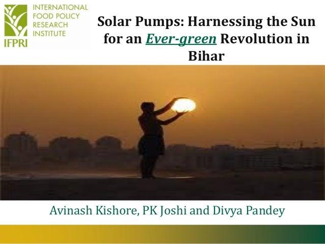Solar Pumps: Harnessing the Sun for an Ever-green Revolution in Bihar  Avinash Kishore, PK Joshi and Divya Pandey 2nd Dece...