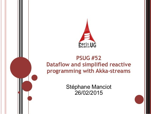 PSUG #52 Dataflow and simplified reactive programming with Akka-streams