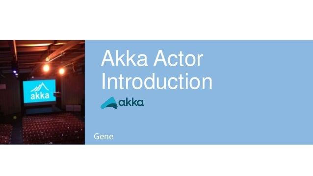 Akka Actor Introduction Gene
