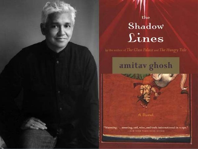 the shadow lines He is a main character in amitav ghosh's renowned novel the shadow lines his death, along with many others, comes with what is known.
