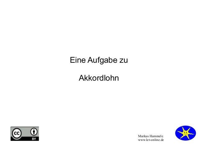 Eine Aufgabe zu Akkordlohn  Markus Hammele www.let-online.de