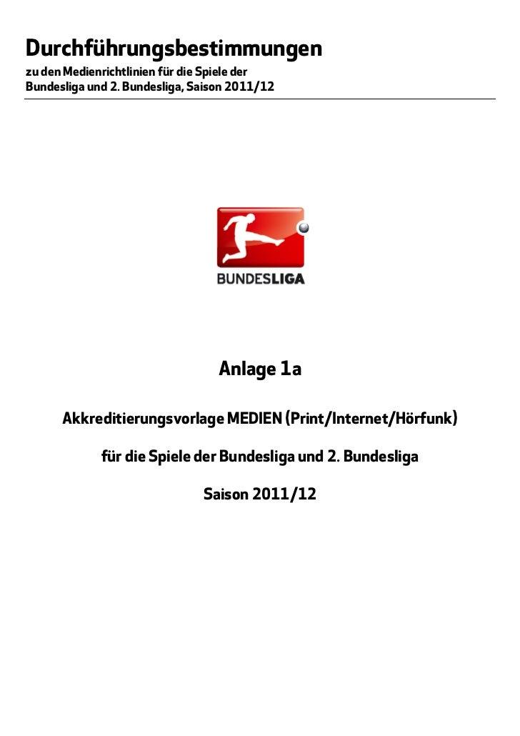 Durchführungsbestimmungenzu den Medienrichtlinien für die Spiele derBundesliga und 2. Bundesliga, Saison 2011/12          ...