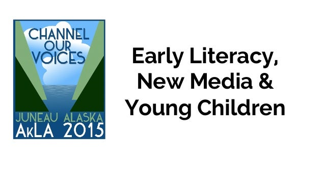 Early Literacy, New Media & Young Children