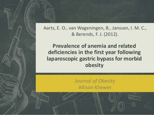 Prevalence of anemia and relateddeficiencies in the first year followinglaparoscopic gastric bypass for morbidobesityAarts...