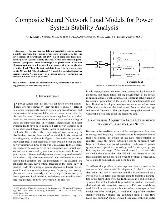 Composite Neural Network Load Models for Power System Stability Analysis Ali Keyhani, Fellow, IEEE, Wenzhe Lu, Student Mem...