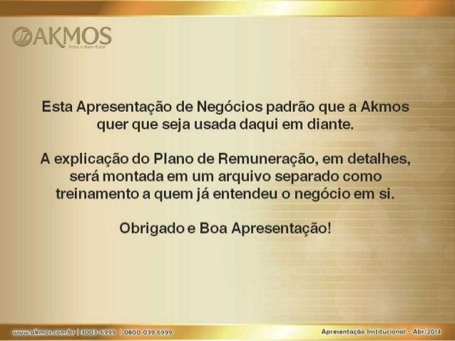 ww: _s_; _pm; v_I3_ooà999 1 osoo 039 6999  Esta Apresentação de Negócios padrão que a Akmos quer que seja usada daqui em d...